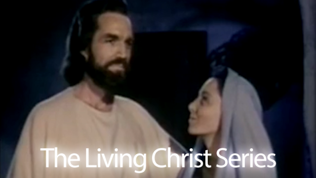 The Living Christ Series: Crucifixion and Resurrection (Episode 12)